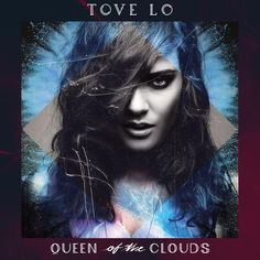 Tove Lo - Queen of the Clouds Deluxe CD (Explicit)