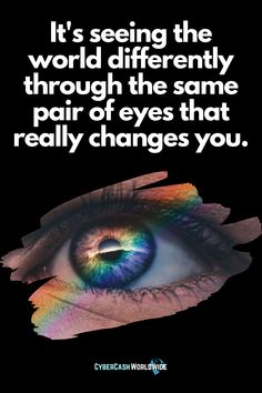 It's seeing the world differently through the same pair of eyes that really changes you. #quoteoftheday #homebasedbusiness #happy #motivating #motivationalquote #amazinglife #mindsetforsuccess #dreamscometrue #positivechange #motivationalquotes #beyourself #dream #focusonthepositives #quoteforlife #successmore #goals #quotesdaily #businessigmindset #loveyourself #keytosuccess #bespontaneous #designforlife #inspiringquotes #powerofpositivity #quote #work #actiontaker Success Quotes, Life Quotes, Power Of Positivity, Home Based Business, You Changed, Motivationalquotes, Quote Of The Day, Self, Love You