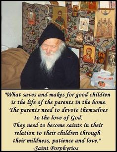 Quote from Saint Porphyrios about parenting Catholic Quotes, Religious Quotes, Friend Of God, Christian Inspiration, Biblical Inspiration, Pray Always, True Faith, Saint Quotes, Father Quotes