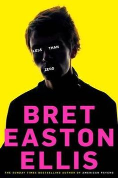 Less Than Zero - Brett Easton Ellis