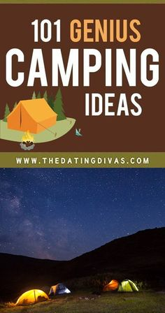 Over 100 genius camping tips, ideas, & hacks from The Dating Divas #camping
