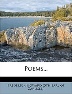 Poems...: Frederick Howard (5th Earl of Carlisle ): 9781273547935: Amazon.com: Books Mendoza, Kaiser Karl, Rights And Responsibilities, State Of Colorado, Don Juan, Houses Of Parliament, English Literature, France, Persecution