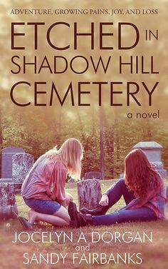 Specification Title: Etched in Shadow Hill Cemetery Publisher: Jocelyn a Dorgan Author: Jocelyn A Dorgan Sandy Fairbanks Debra L Hartmann Edition: Paperback Lan Best Books To Read, Good Books, My Books, Lovers Pics, Book Lovers, Books For Teens, Coming Of Age, Writing A Book, Book Lists