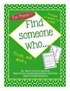 French Find someone who... food vocabulary is a great formative assessment for French 1 students.  Students use the common food vocabulary and verbs to communicate in French.Vocabulary used is basic in most French 1 books, but to make your job easier, a printable vocabulary sheet is included!Directions:The students move around the room asking classmates about their food and drink preferences.