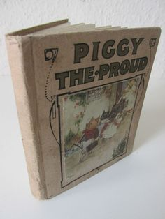 Piggy the Proud, L.A. Govey art work (Henry Frowde, London) children's  /FLDR5CB