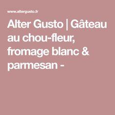 Alter Gusto | Gâteau au chou-fleur, fromage blanc & parmesan -