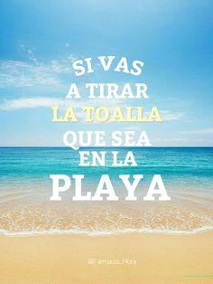 Si vas a tirar la toalla que sea en la #playa/ #inspiración #frases #positivas Cheer Quotes, Me Quotes, Motivational Quotes, Funny Quotes, Bikini Inspiration, Summer Classes, Surfing Quotes, Inspirational Phrases, Beach Quotes