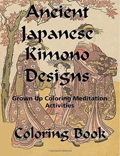 Ancient Japanese Kimono Designs by GHarold Co http://www.amazon.co.uk/dp/1515101843/ref=cm_sw_r_pi_dp_ZbAewb09AM2B9