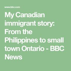 My Canadian immigrant story: From the Philippines to small town Ontario - BBC News