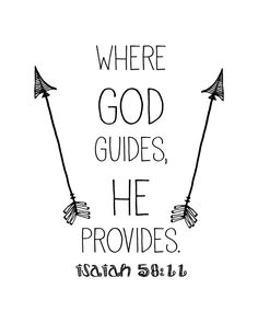 Where God guides, He provides! Trust Him!