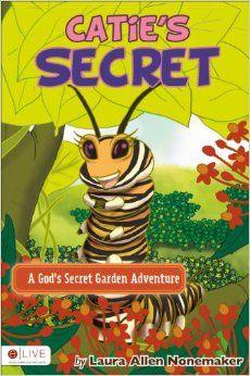 Catie's Secret: Laura Allen Nonemaker: 9781625101235: Amazon.com: Books--LCW Member Laura's latest children's book.