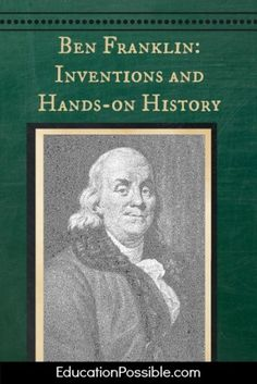 Ben Franklin Inventions and Hands-on History