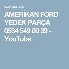 AMERİKAN FORD YEDEK PARÇA 0534 549 00 39 - YouTube