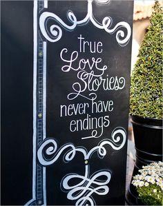 "chalkboard wedding sign ""true Love Stories never have endings"""