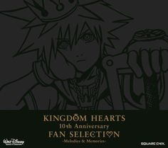 KINGDOM HEARTS 10th Anniversary FAN SELECTION Melodies&Memories