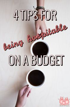 Don't let limited money keep you from hospitality. Here are 4 tips for being hospitable while sticking to a budget that will save you both time and stress!