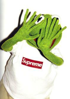 Supreme. Kermit.