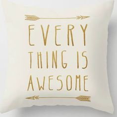 Items similar to Everything is Awesome typography pillow cover- modern- beige-gold- words- inspiring quote- uplifting words- home decor on Etsy Gold Throw Pillows, Down Pillows, Diy Kitchen Lighting, Uplifting Words, Home Decor Quotes, Everything Is Awesome, Gothic House, Natural Home Decor, Indian Home Decor