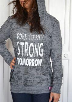 Sore Today Strong Tomorrow Hoodie. Yoga Top. Women's Workout Hoodie. Burn Out Hoodie. Gym Hoodie. Running SweatShirt. Long Sleeve Hoodie.