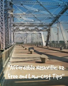 "Shelby Street Bridge walking bridge. ""Affordable Nashville: 32 Free and Low-cost Tips"" http://solotravelerblog.com/nashville-32-free-and-low-cost-tips/"