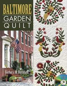 Baltimore Garden Quilt [With CDROM] by Barbara M. Burnham https://www.amazon.com/dp/1604600225/ref=cm_sw_r_pi_dp_x_B0T6xbCEM8SEC
