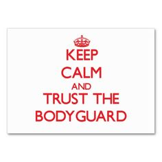 Keep Calm and Trust the Bodyguard Business Card Templates