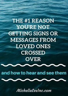 The #1 reason why you may not be receiving messages or signs from loved ones on spirit and how to hear and see them. #lifeafterdeath #messagesfromheaven #signsfromspirit  MichelleLeeInc.com
