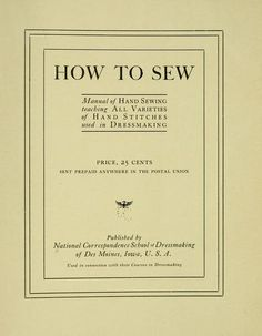 """Free online """"How to sew"""" book by National correspondence school of dressmaking, Des Moines. [from old catalog]"""