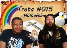 Treta #15 - Homofobia