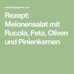 Rezept: Melonensalat mit Rucola, Feta, Oliven und Pinienkernen