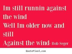 Bob Seger - : Against The Wind