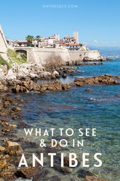 Boats and beaches: What to see and do in Antibes – On the Luce travel blog