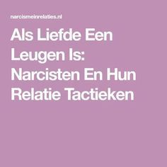 Als Liefde Een Leugen Is: Narcisten En Hun Relatie Tactieken Living With A Narcissist, Narcissistic Abuse, Emotional Abuse, Real Love, Disorders, Beautiful Pictures, Feelings, Life, Coaching
