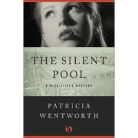 The Silent Pool by Patricia Wentworth