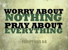 """""""Don't worry about anything; instead, pray about everything. Tell God what you need, and thank Him for all He has done.""""  Philippians 4:6 More at http://ibibleverses.com"""