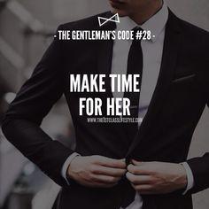 The Gentleman's Code #28 True Gentleman, Modern Gentleman, Gentleman Rules, Gentleman Style, Chivalry, Real Man, Relationship Quotes, Relationships, Love And Marriage