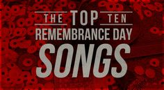 The Top 10 Remembrance Day Songs 1. Standing Strong and True – Various Artists 2. Brothers – Dean Brody 3. Travellin' Soldier – Dixie Chicks 4. Just a Dream – Carrie Underwood 5. Letters From Home – John Michael Montgomery 6. I Want You to Live – George Canyon 7. If You're Reading This …
