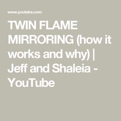TWIN FLAME MIRRORING (how it works and why) | Jeff and Shaleia - YouTube