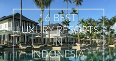 16 BEST LUXURY RESORTS IN INDONESIA Luxury Resorts, Neon Signs, Places, Outdoor Decor, Lugares