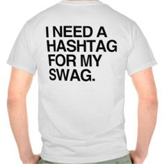 >>>Best          I NEED A HASHTAG FOR MY SWAG TSHIRT           I NEED A HASHTAG FOR MY SWAG TSHIRT online after you search a lot for where to buyHow to          I NEED A HASHTAG FOR MY SWAG TSHIRT Online Secure Check out Quick and Easy...Cleck Hot Deals >>> http://www.zazzle.com/i_need_a_hashtag_for_my_swag_tshirt-235300373334591870?rf=238627982471231924&zbar=1&tc=terrest