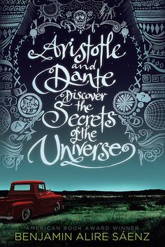 Aristotle and Dante Discover the Secrets of the Universe by Benjamin Alire Sáenz | 12 Incredible YA Books By Latino Authors You Need To Pick Up ASAP