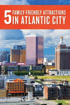 We've got 5 suggestions for a family friendly vacation to Atlantic City!