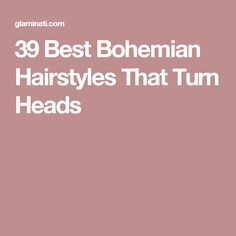 39 Best Bohemian Hairstyles That Turn Heads