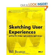 'Sketching User Experiences' by Bill Buxton contains interesting insight into the use of sketching in the design process.