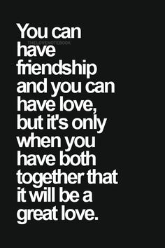 great love is friendship plus love Long Distance Love, Cute Love Quotes, The Words, True Love, Relationship Quotes, Life Quotes, Relationships, Favorite Quotes, Best Quotes