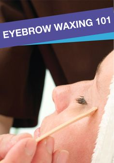 Everything you need to know about waxing your eyebrows at home!