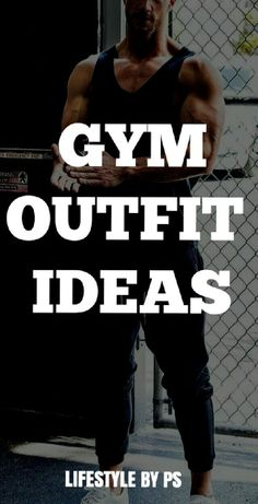 Coolest GYM outfit ideas for men.
