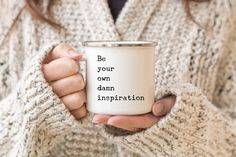 Be Your Own Damn Inspiration Enamel Mug. Inspirational Coffee Mug. Motivational Camper Mug. Camping Mug with Funny Quote. Campfire Mugs Be Your Own Damn Inspiration Enamel Mug. Inspirational Coffee Mug. Motivational Camper Mug. Outdoor Candles, Garden Candles, Steel Rims, Shocking Facts, Lipstick Brands, Shops, Dose Of Colors, Do What Is Right, Glycerin Soap