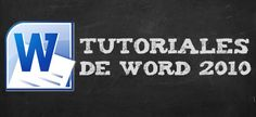 Tutoriales de Word 2010   http://formaciononline.eu/tutoriales-de-word-2010/