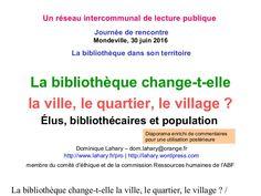 """Intervention dans une journée interne d'un réseau de lecture publique d'une communauté d'agglomération sur le thème """"La bibliothèque dans son territoire"""", 30 j…"""